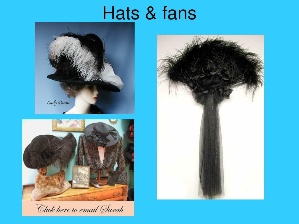 Hats & fans