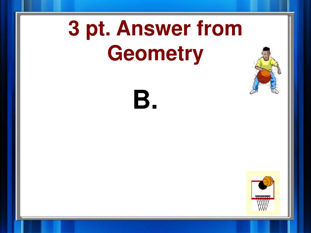 3 pt. Answer from Geometry