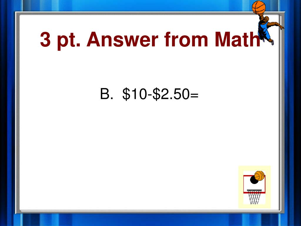 3 pt. Answer from Math