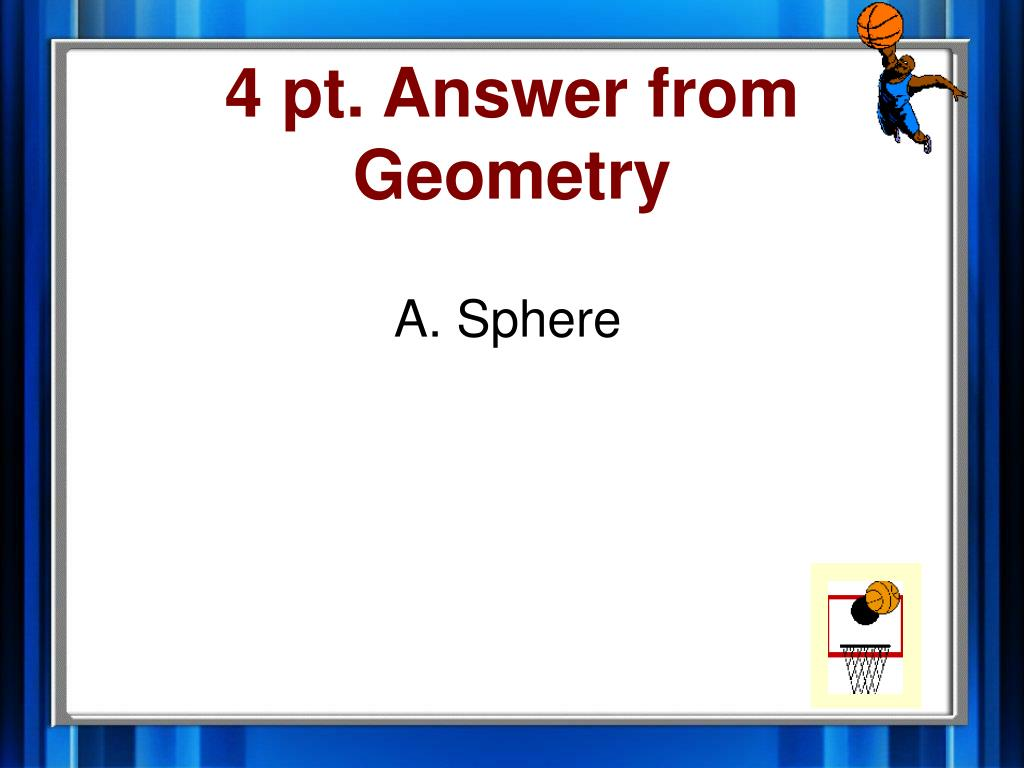 4 pt. Answer from Geometry