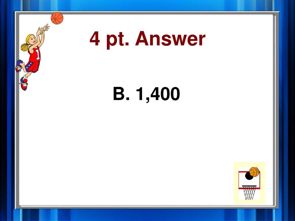4 pt. Answer