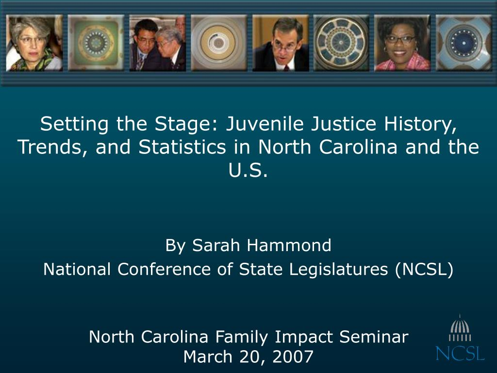 setting the stage juvenile justice history trends and statistics in north carolina and the u s