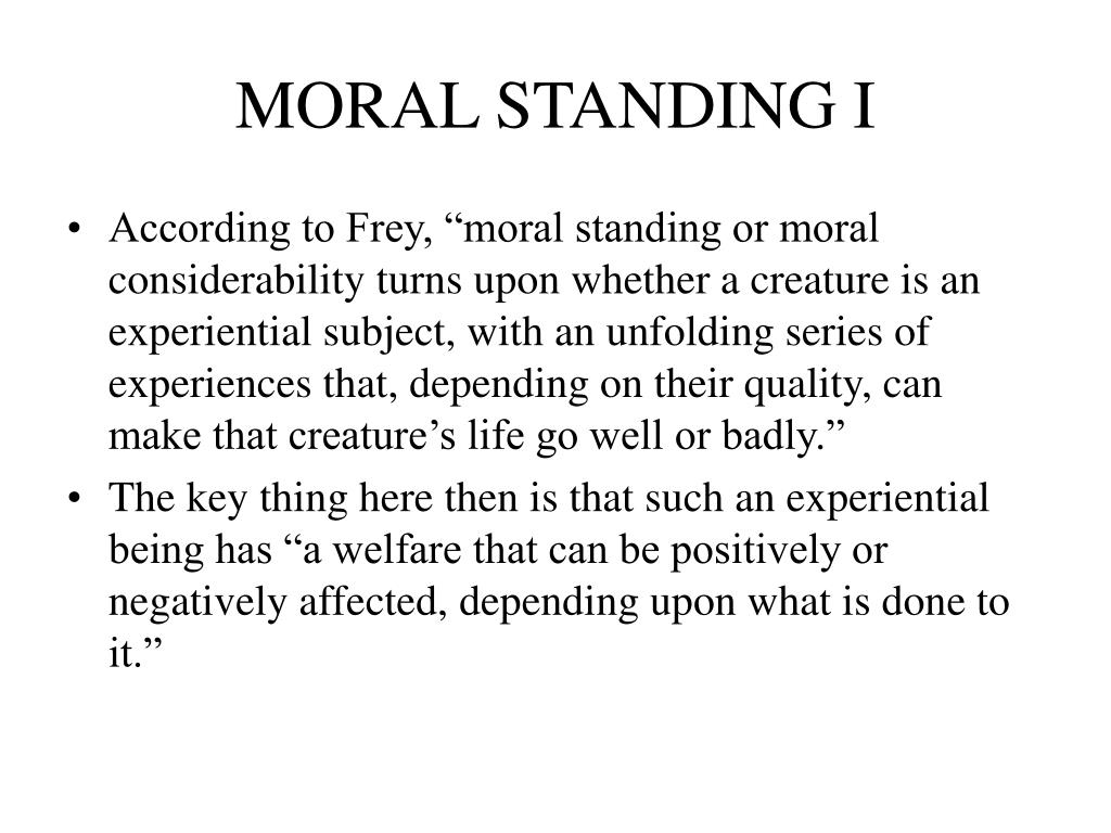 MORAL STANDING I