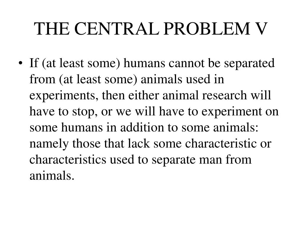 THE CENTRAL PROBLEM V