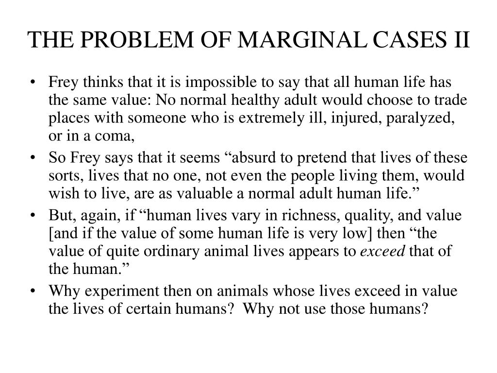 THE PROBLEM OF MARGINAL CASES II