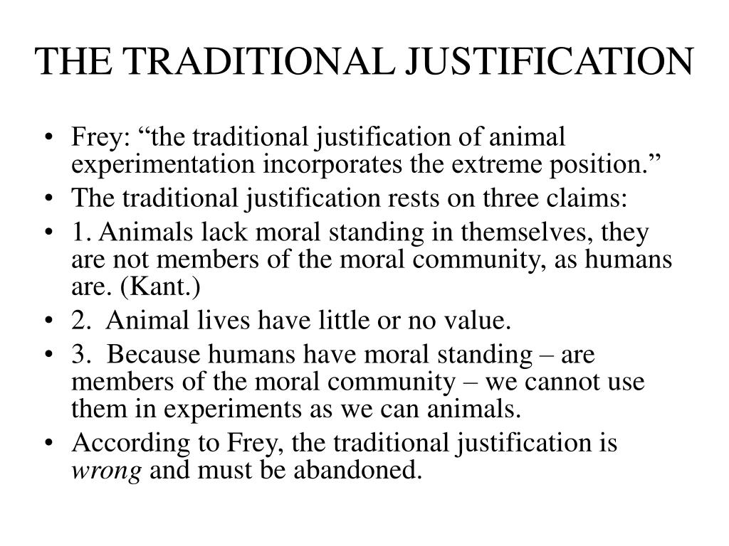 THE TRADITIONAL JUSTIFICATION