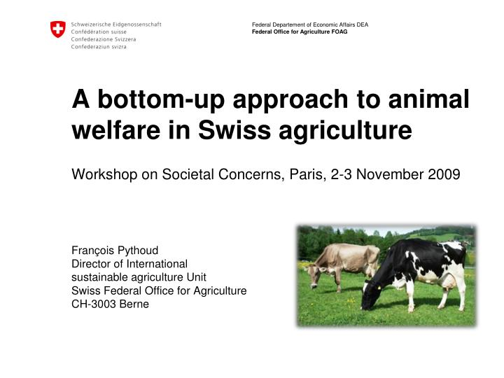 A bottom-up approach to animal welfare in Swiss agriculture