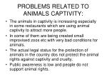 problems related to animals captivity