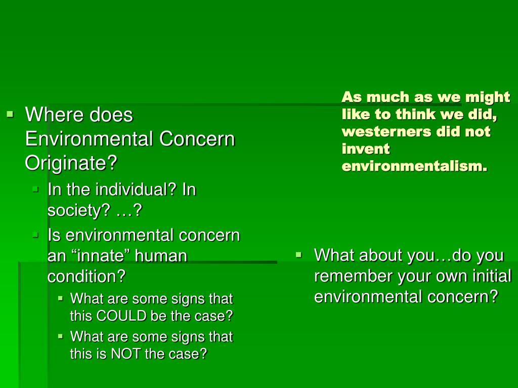 Where does Environmental Concern Originate?