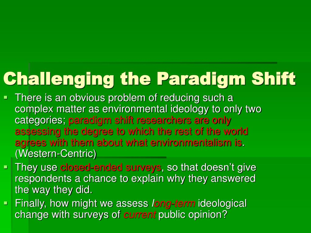 Challenging the Paradigm Shift