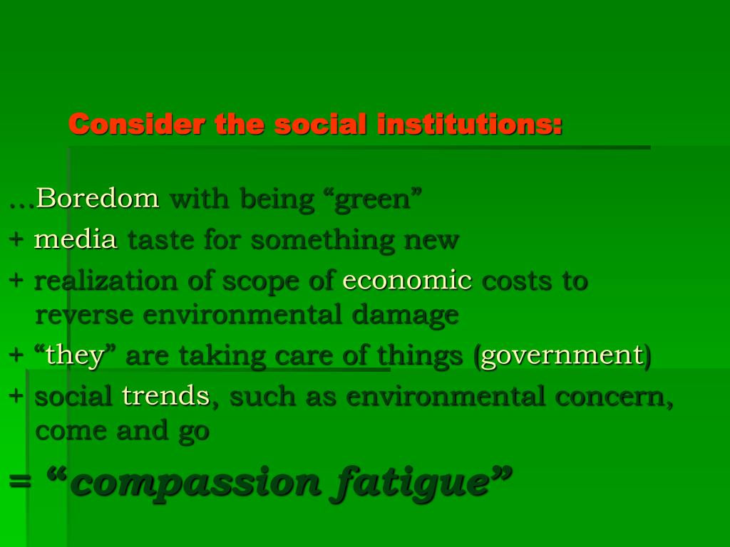 Consider the social institutions: