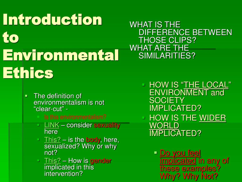 "The definition of environmentalism is not ""clear-cut"" -"