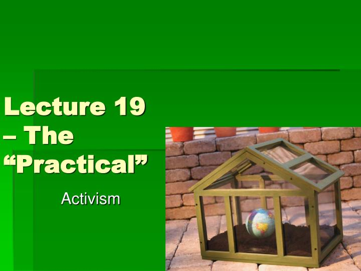 Lecture 19 the practical