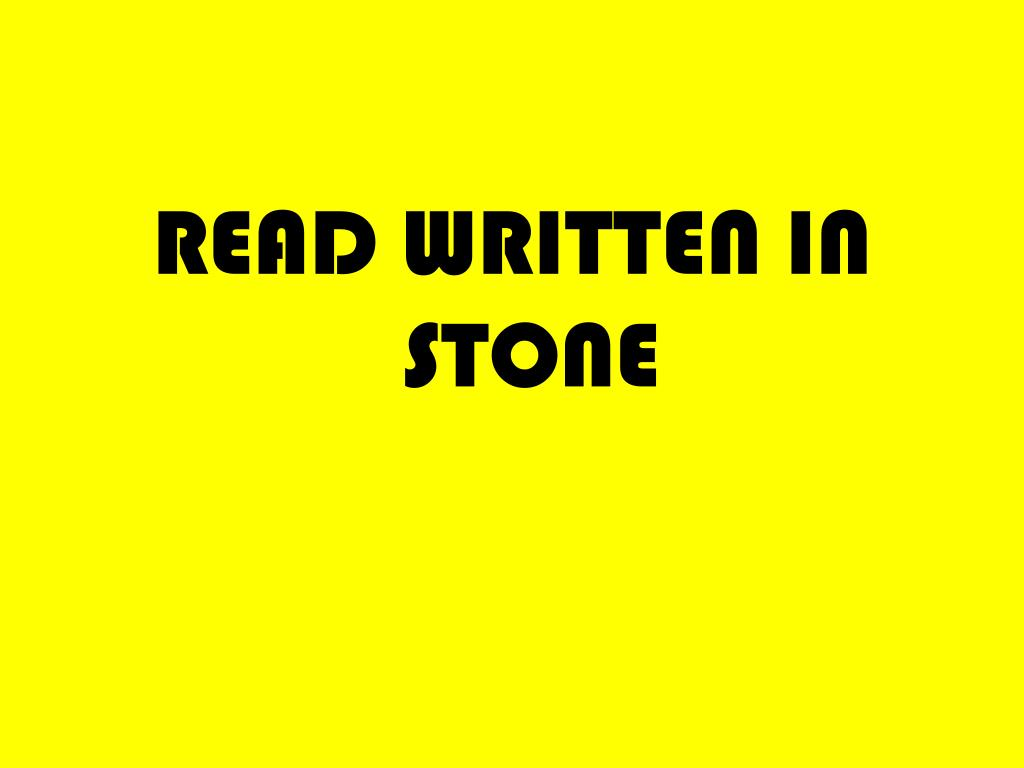 READ WRITTEN IN STONE
