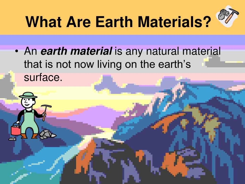 What Are Earth Materials?
