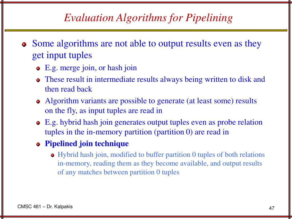 Evaluation Algorithms for Pipelining