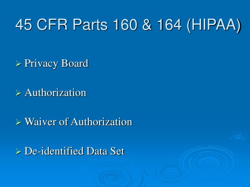 45 CFR Parts 160 & 164 (HIPAA)