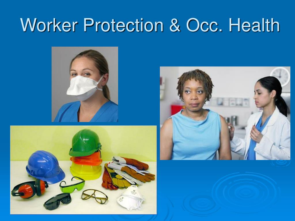 Worker Protection & Occ. Health