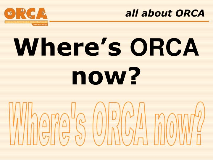 All about ORCA