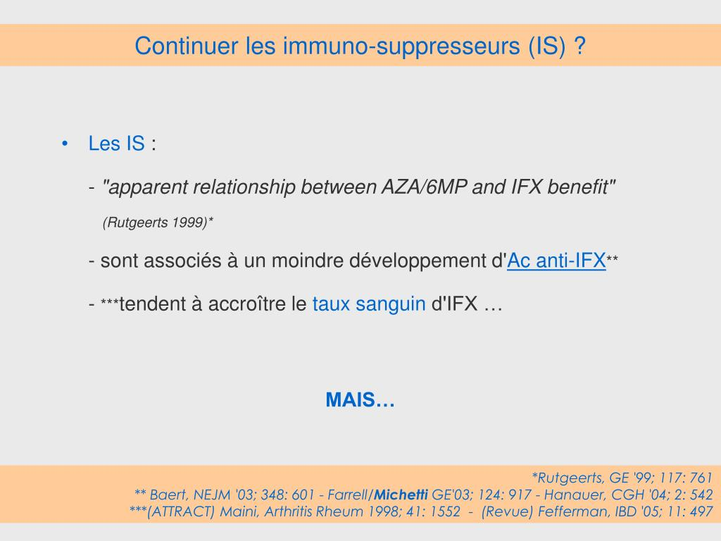 Continuer les immuno-suppresseurs (IS) ?
