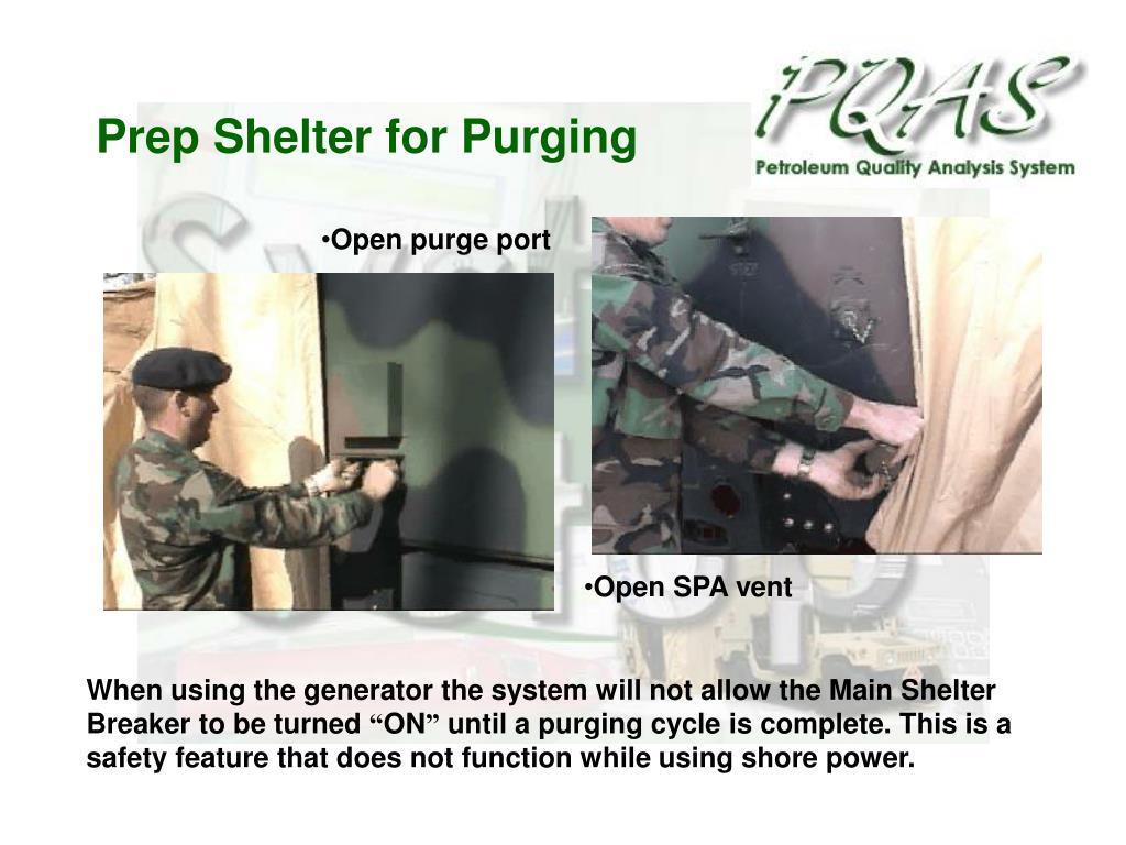 Prep Shelter for Purging