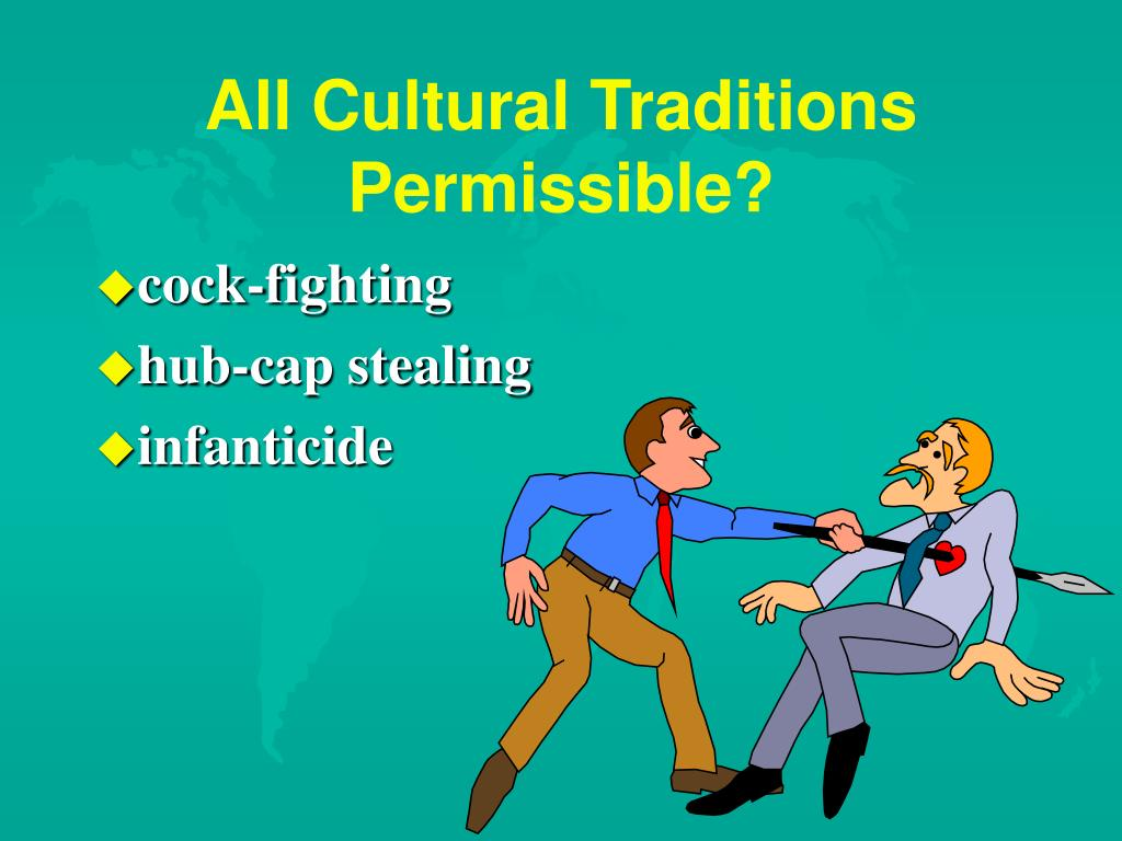All Cultural Traditions Permissible?