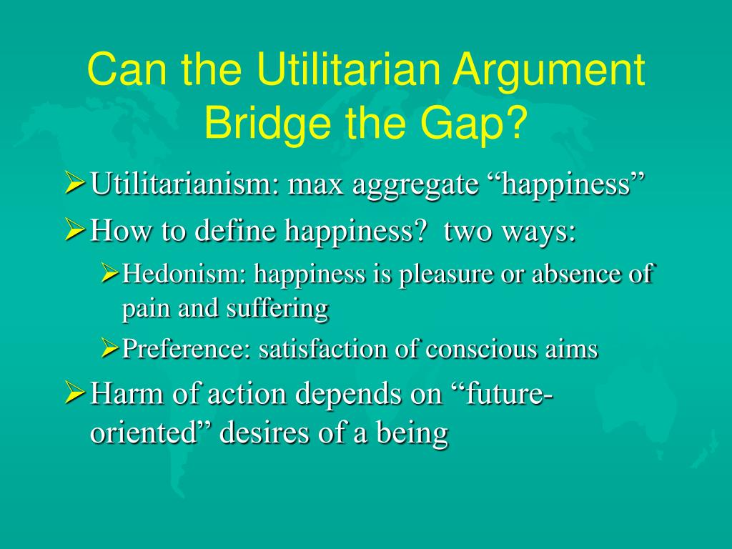 Can the Utilitarian Argument Bridge the Gap?