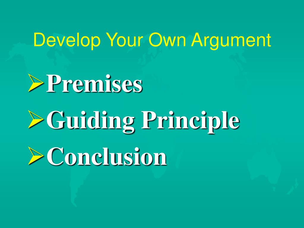 Develop Your Own Argument