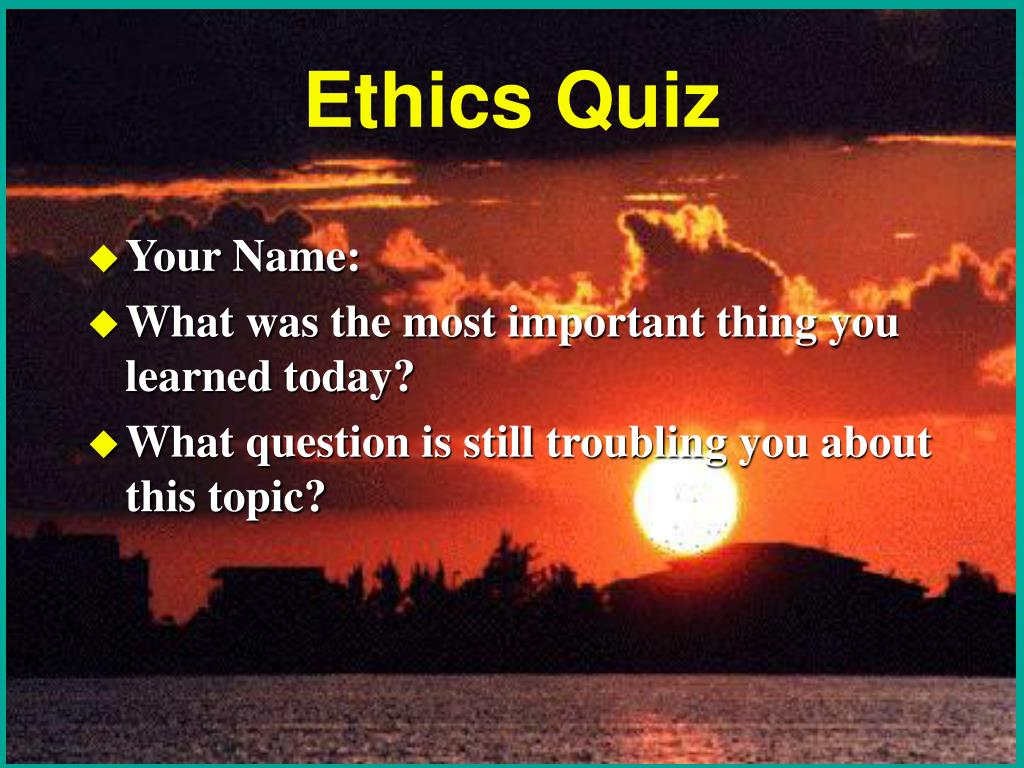 Ethics Quiz