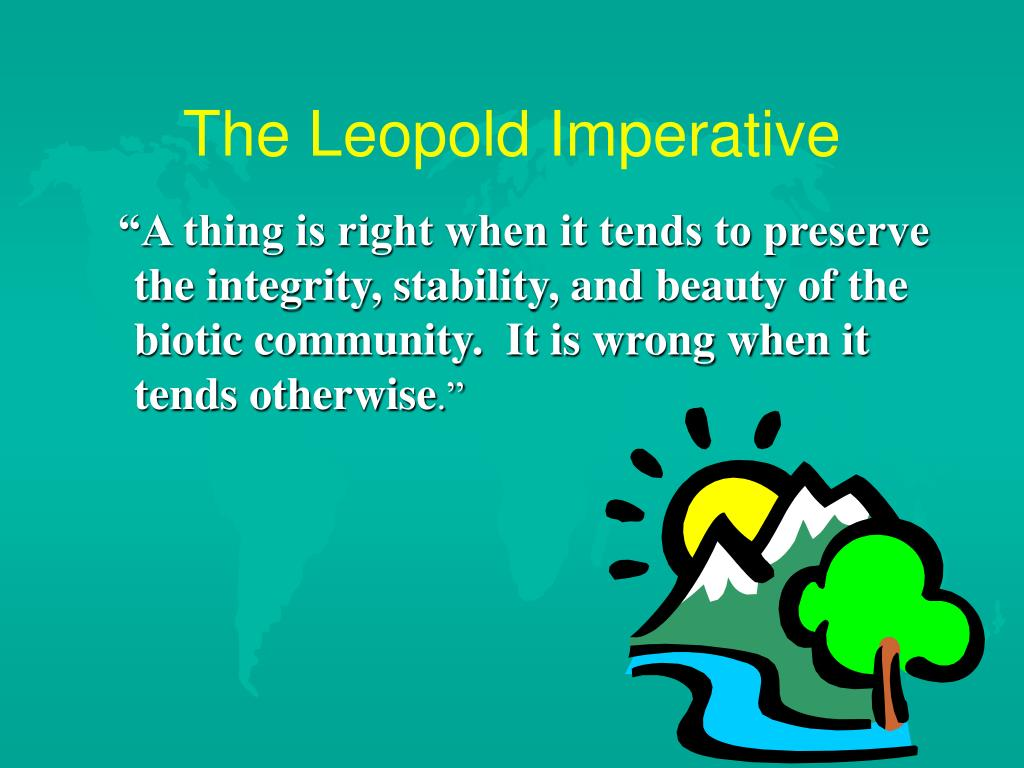 The Leopold Imperative