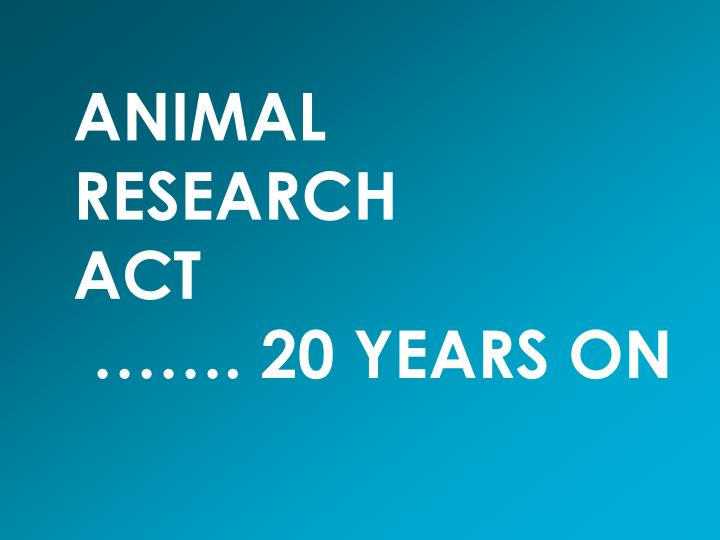 Animal research act 20 years on
