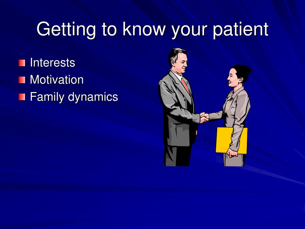 Getting to know your patient