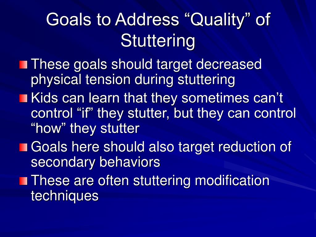 "Goals to Address ""Quality"" of Stuttering"