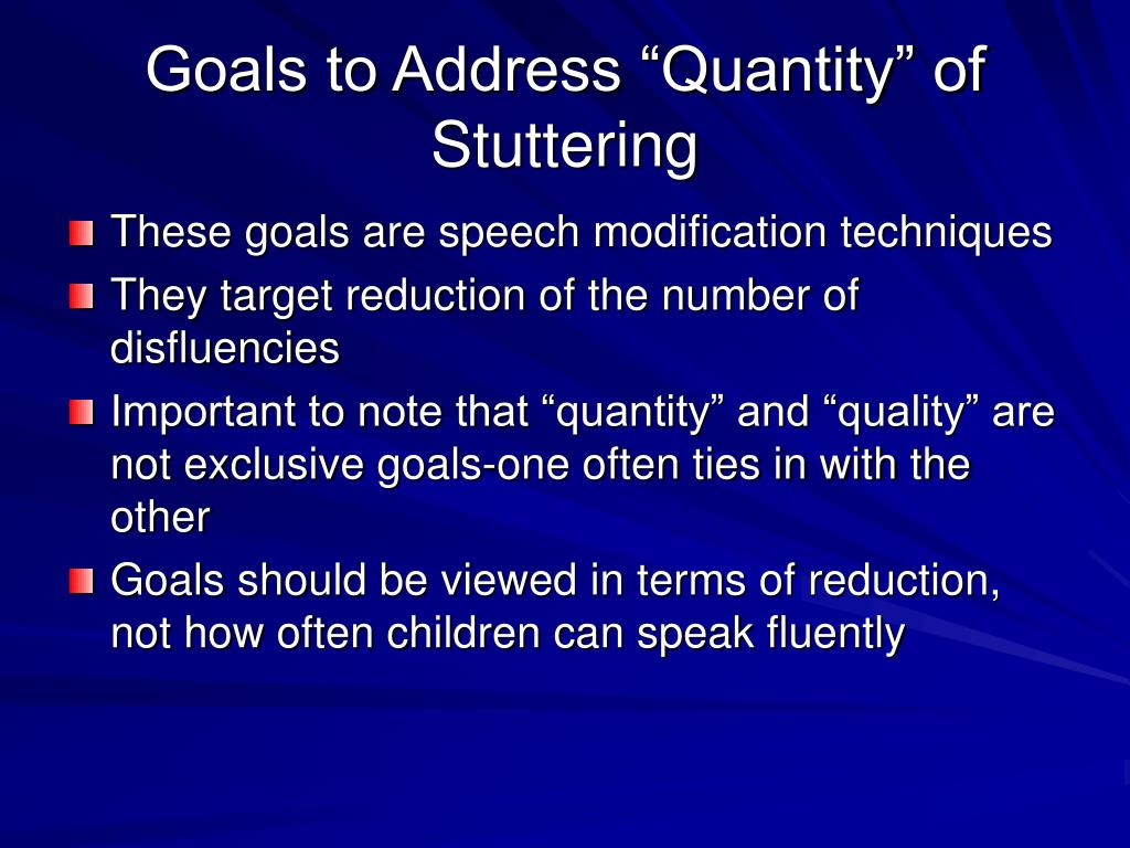 "Goals to Address ""Quantity"" of Stuttering"