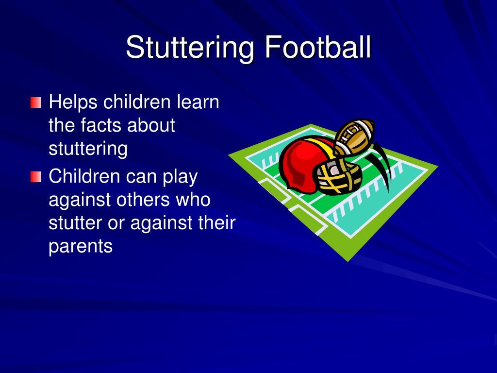 Stuttering Football