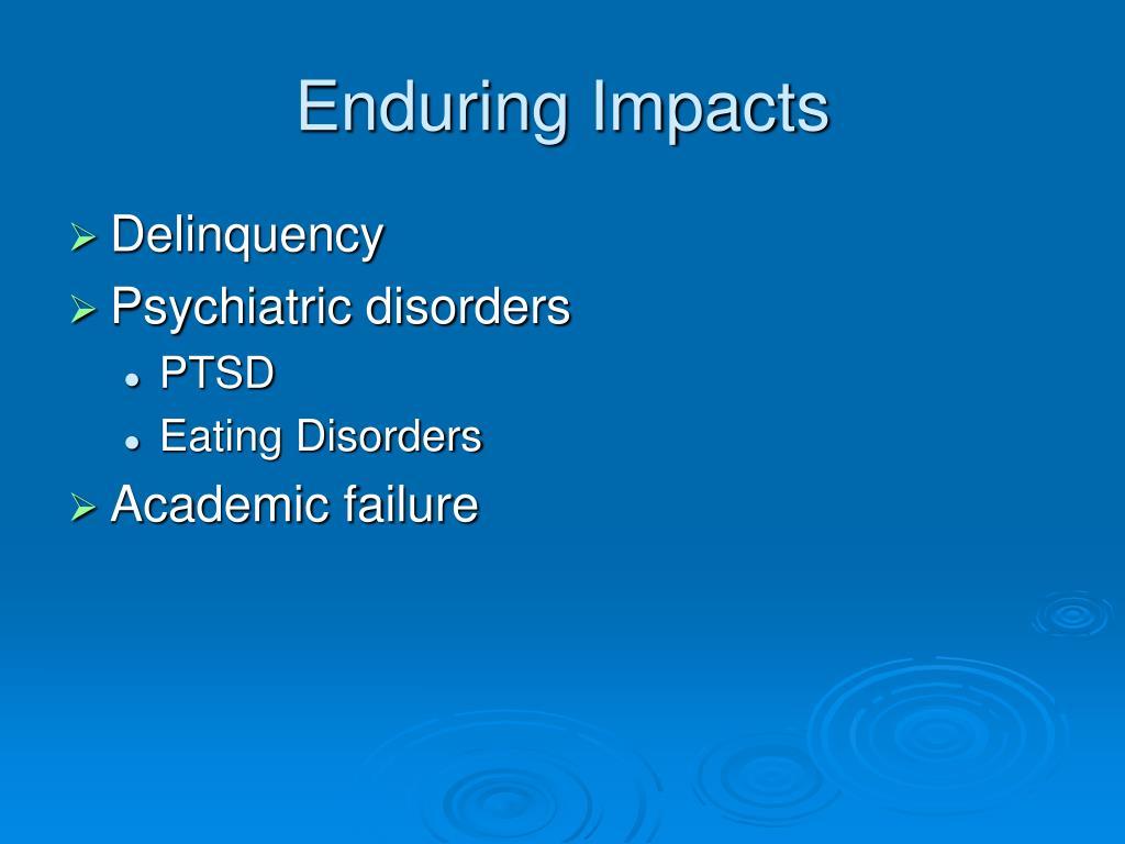 Enduring Impacts