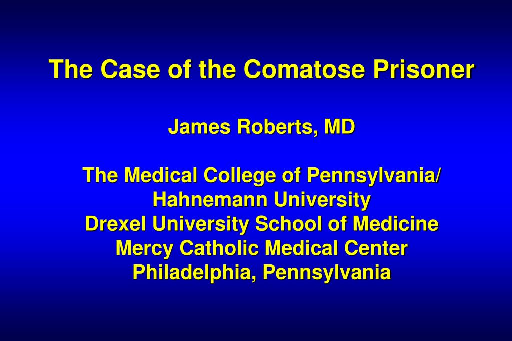 The Case of the Comatose Prisoner