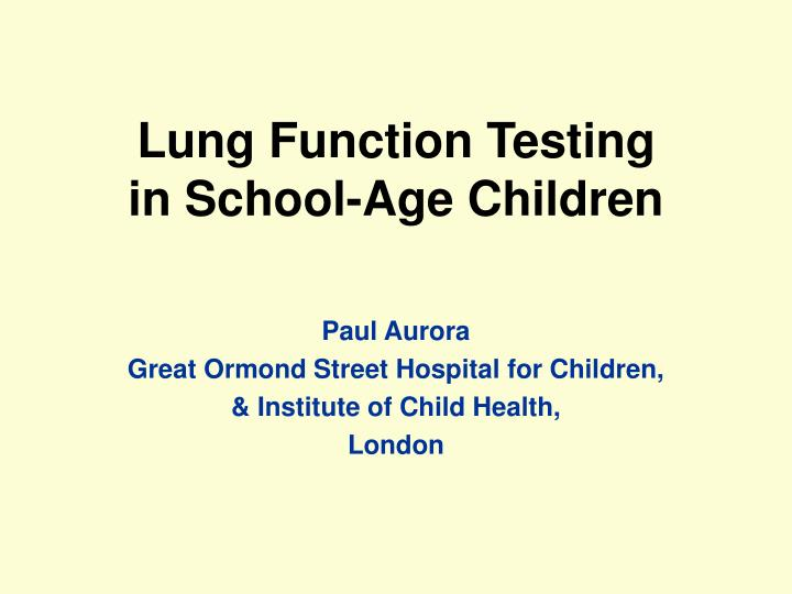 Lung f unction t esting in school age children