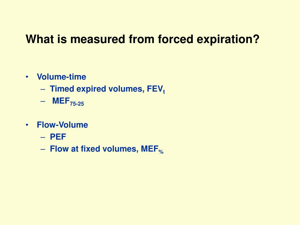 What is measured from forced expiration?