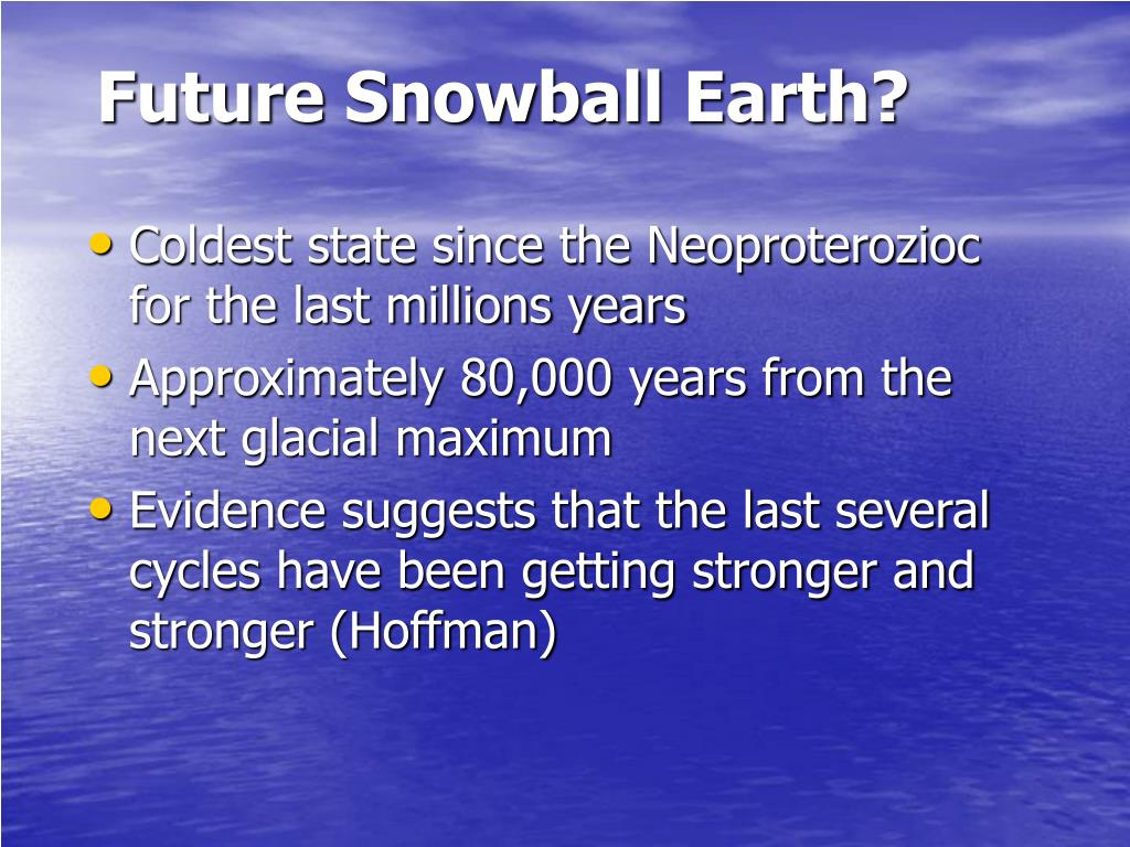 Future Snowball Earth?