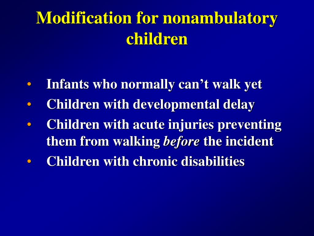 Modification for nonambulatory children