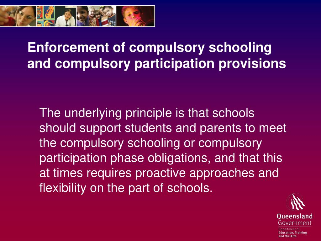 Enforcement of compulsory schooling and compulsory participation provisions