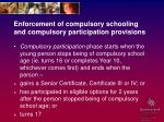 enforcement of compulsory schooling and compulsory participation provisions3