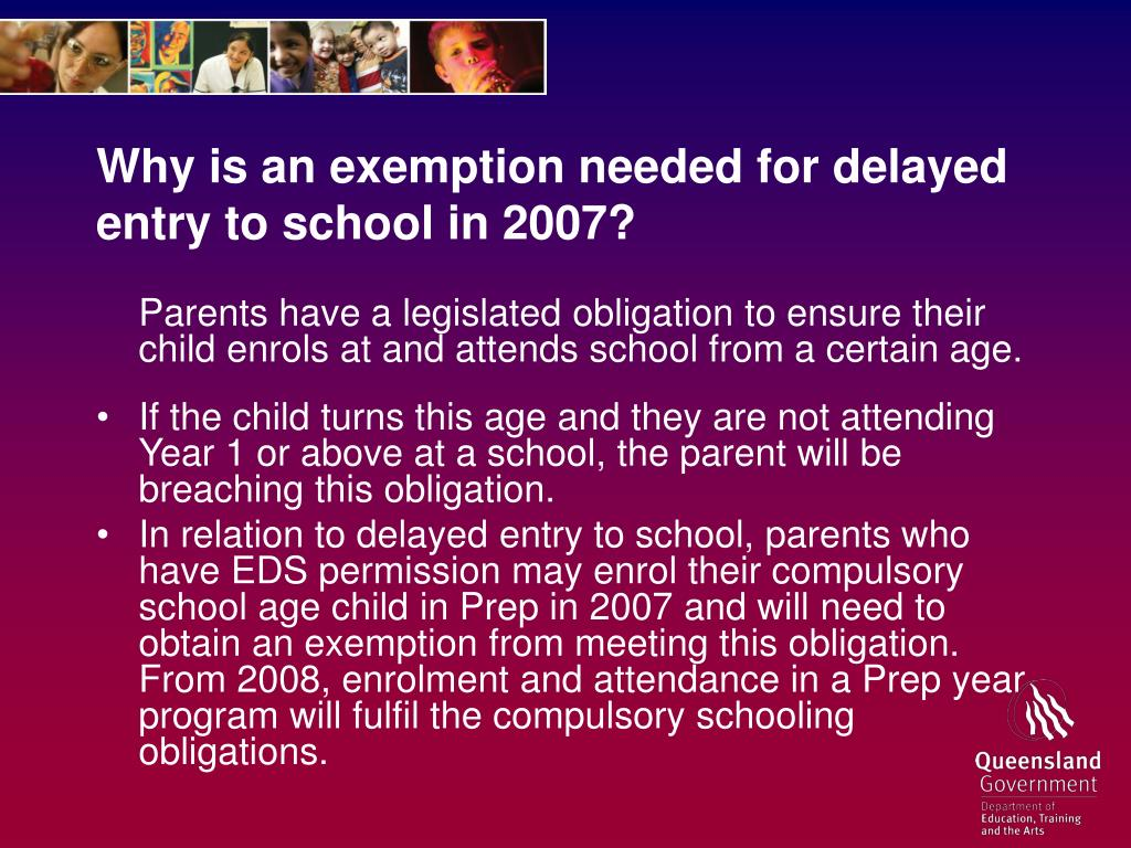 Why is an exemption needed for delayed entry to school in 2007?