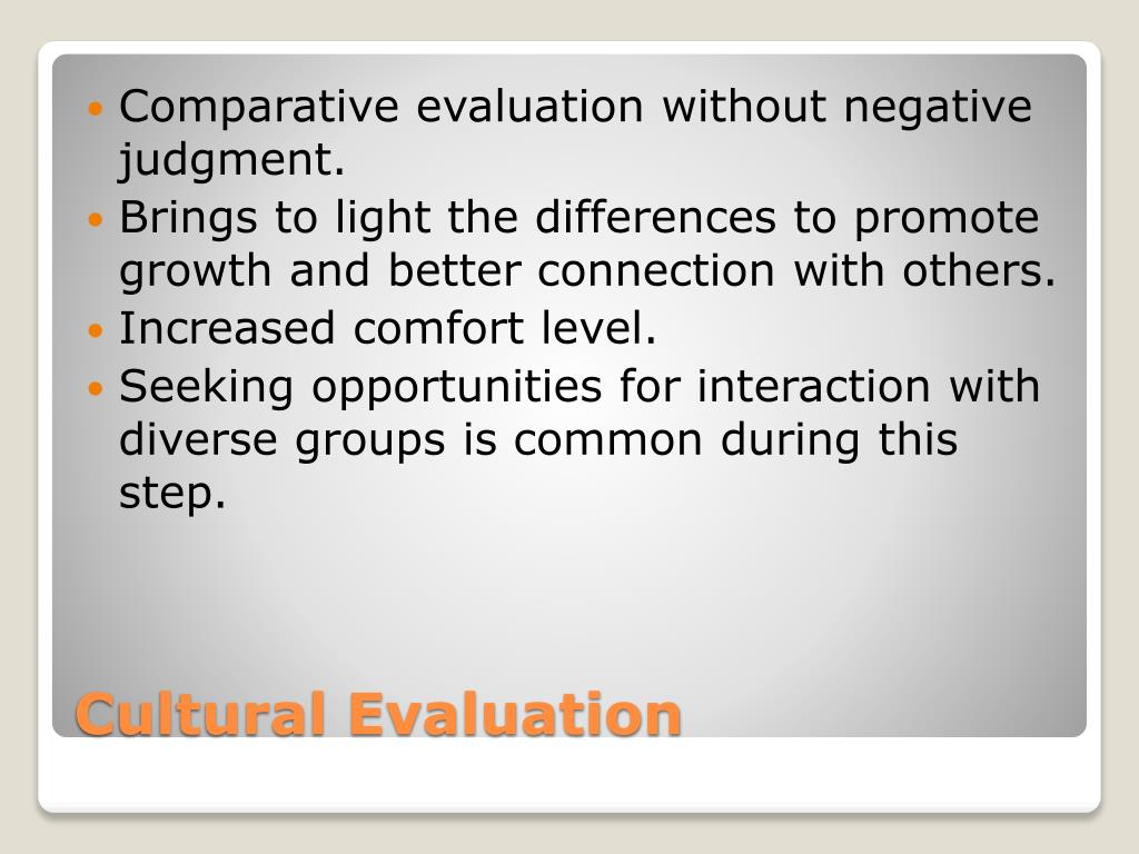 Comparative evaluation without negative judgment.