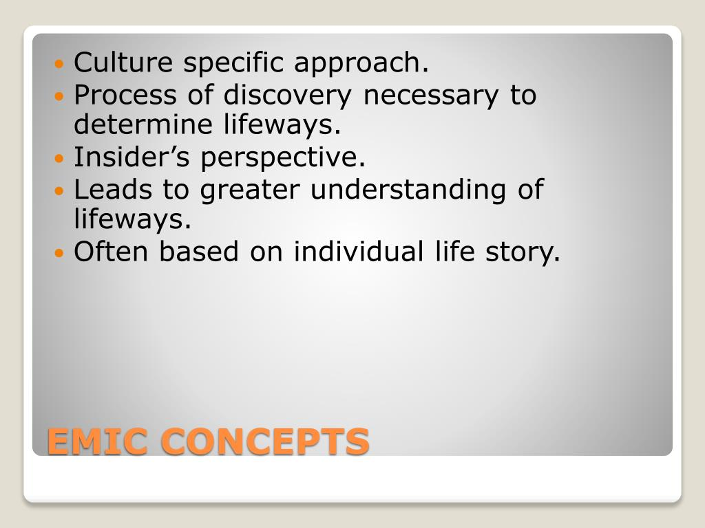 Culture specific approach.
