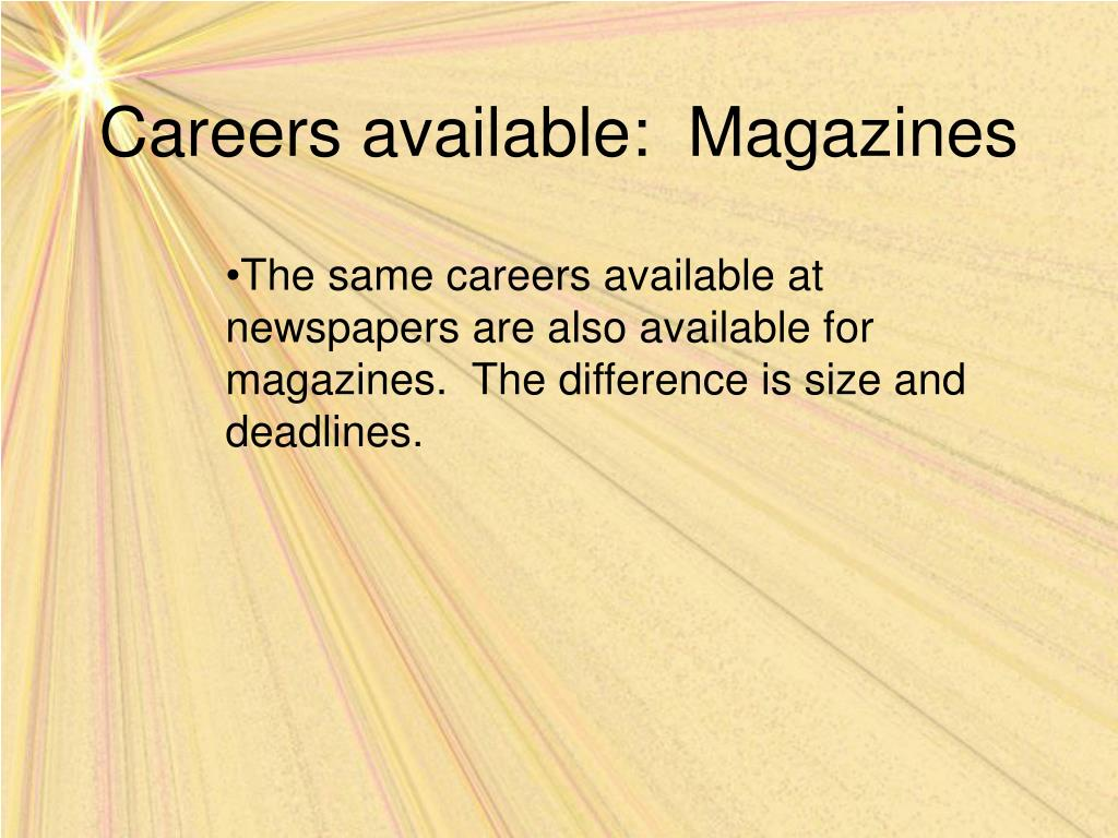 Careers available:  Magazines