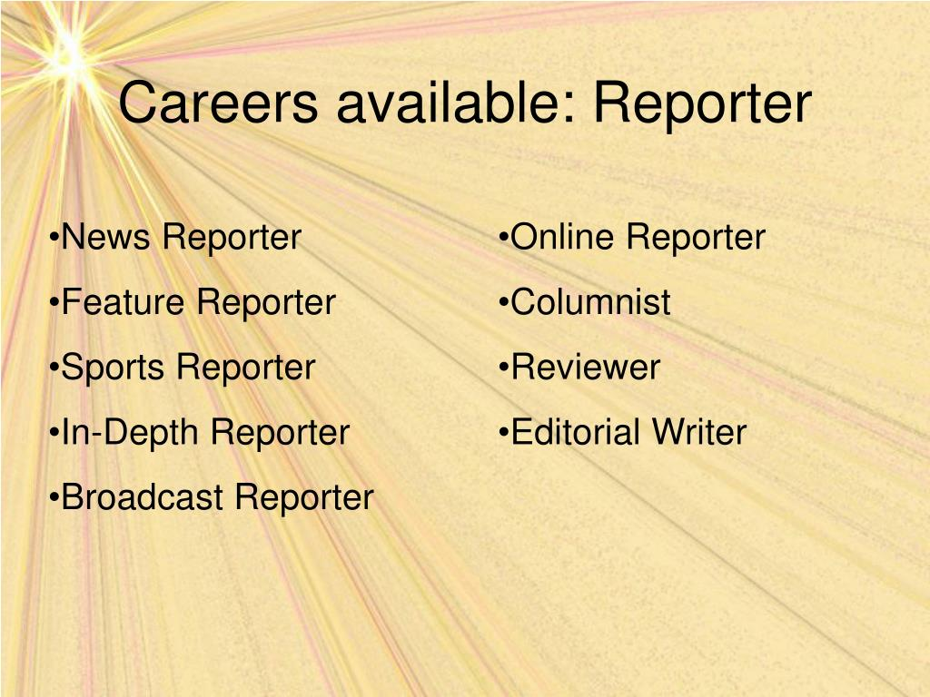 Careers available: Reporter