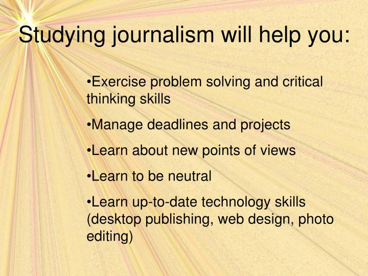 Studying journalism will help you3
