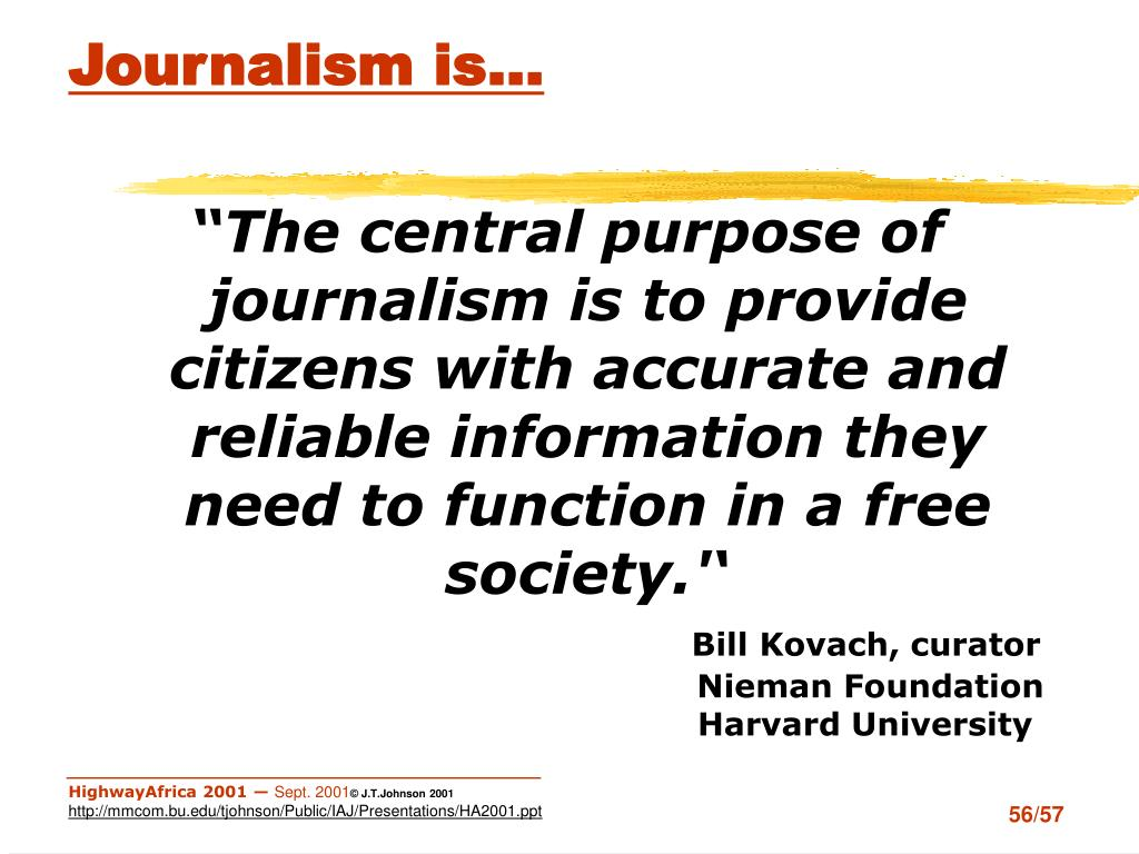 Journalism is…